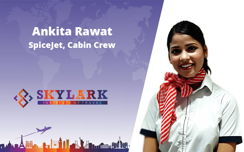 Ankita Rawat - Testimonial Skylark Institute of Travel