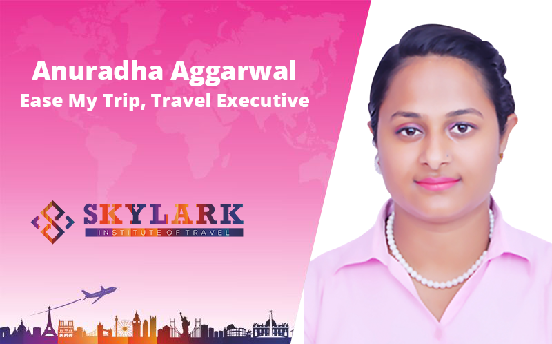 Anuradha Aggarwal - Testimonial Skylark Institute of Travel