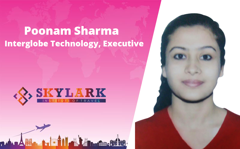 Poonam Sharma - Testimonial Skylark Institute of Travel
