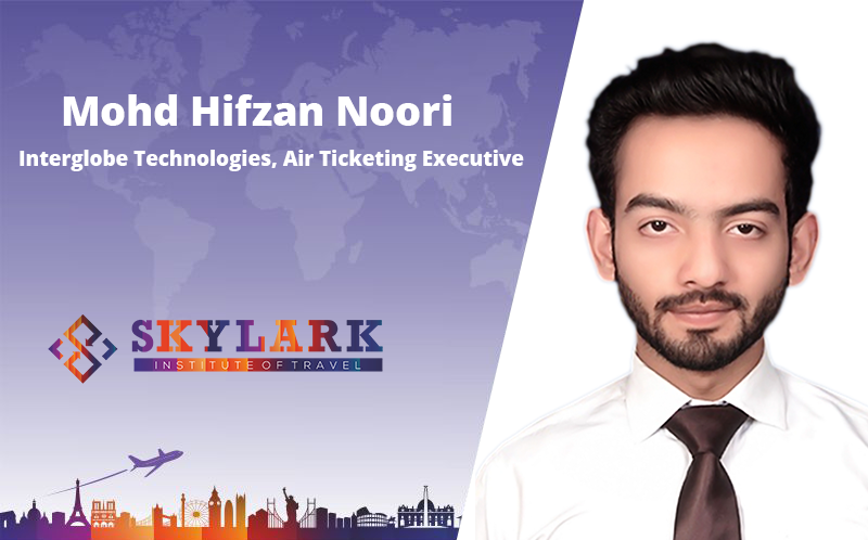 Mohf Hifzan Noori - Testimonial Skylark Institute of Travel