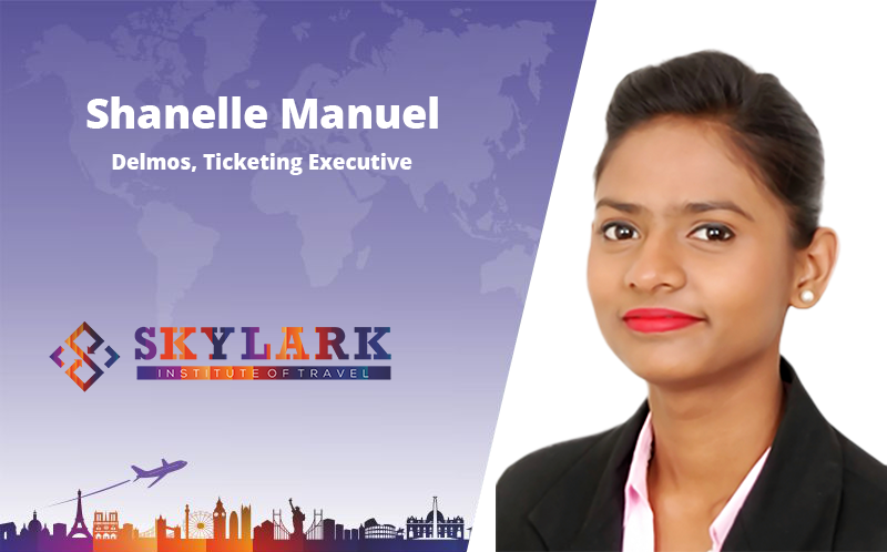 Shanelle Manuel - Testimonial Skylark Institute of Travel