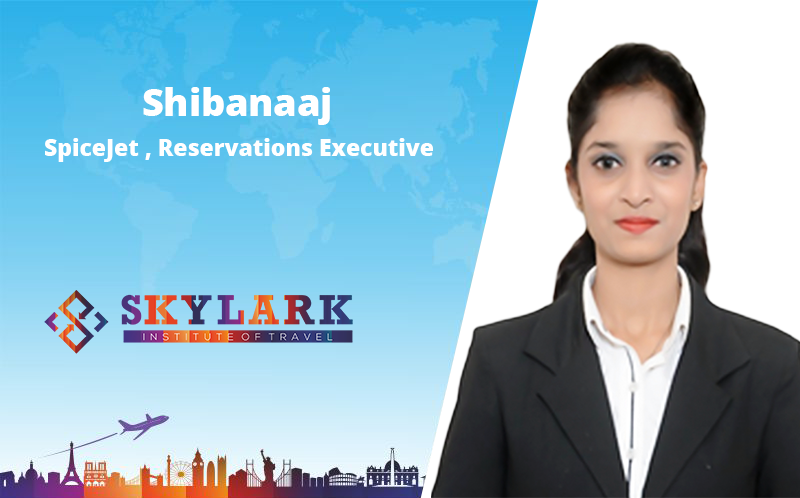 Shibanaaj - Testimonial Skylark Institute of Travel