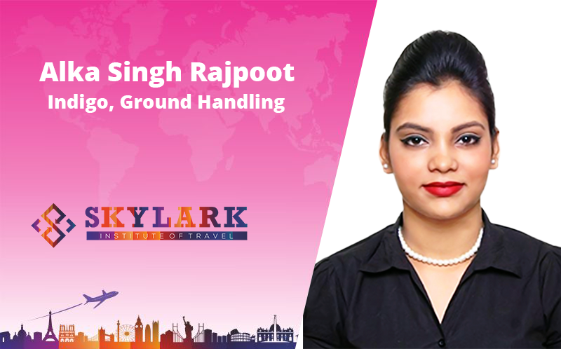 Alka Singh Rajpoot - Testimonial Skylark Institute of Travel