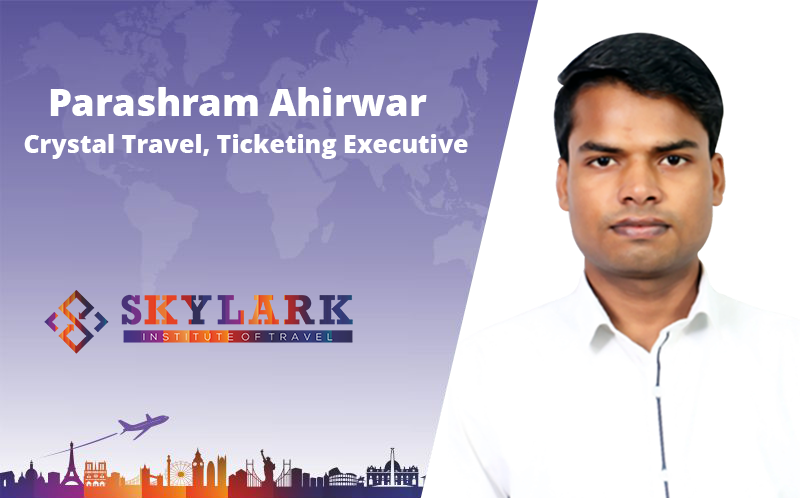 Parashram Ahirwar - Testimonial Skylark Institute of Travel