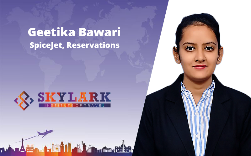 Geetika Bawari - Testimonial Skylark Institute of Travel