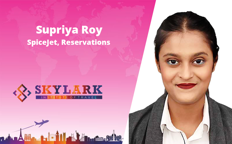 Supriya Roy - Testimonial Skylark Institute of Travel