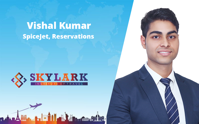 Vishal Kumar - Testimonial Skylark Institute of Travel