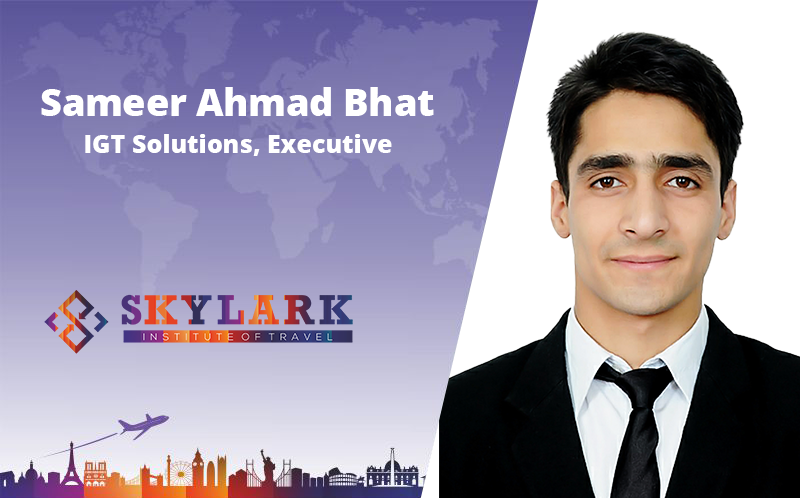 Sameer Ahmed Bhat - Testimonial Skylark Institute of Travel