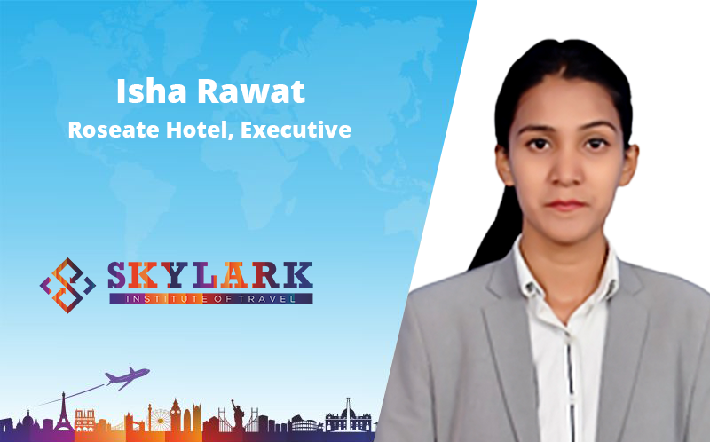 Isha Rawat - Testimonial Skylark Institute of Travel